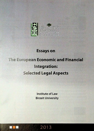 Essays on The European Economic and Financial Integration: Selected Legal Aspects